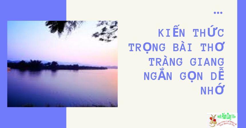 Kiến thức trọng bài thơ Tràng Giang ngắn gọn dễ nhớ