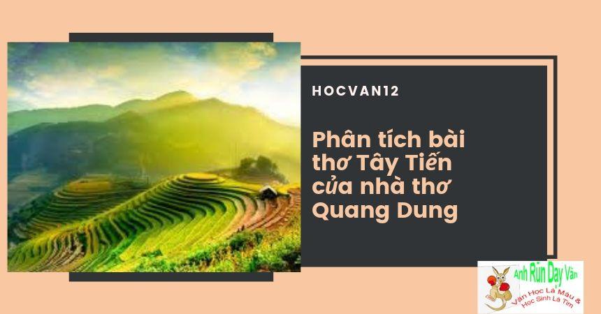 Phân tích Tây Tiến của nhà thơ Quang Dung hay nhất
