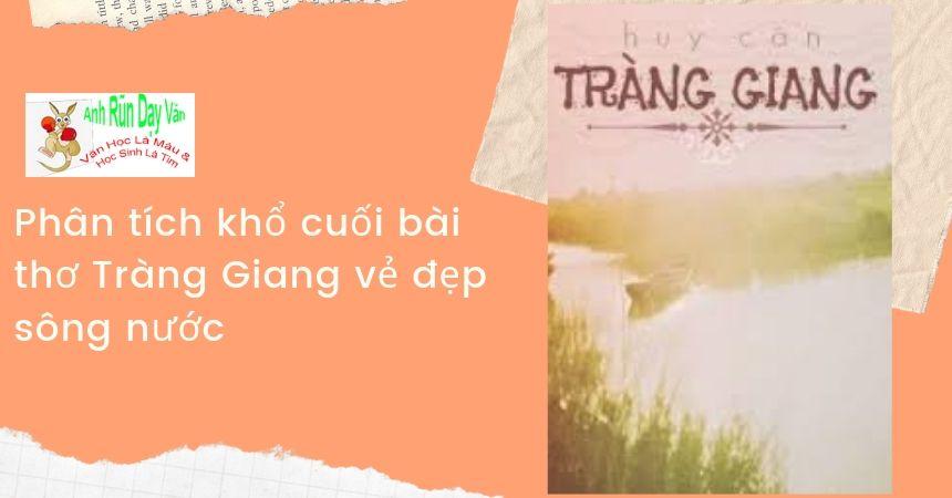 Phân tích khổ cuối bài thơ Tràng Giang vẻ đẹp sông nước