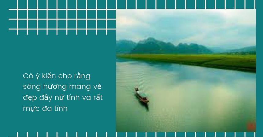 Có ý kiến cho rằng sông hương mang vẻ đẹp đầy nữ tính và rất mực đa tình