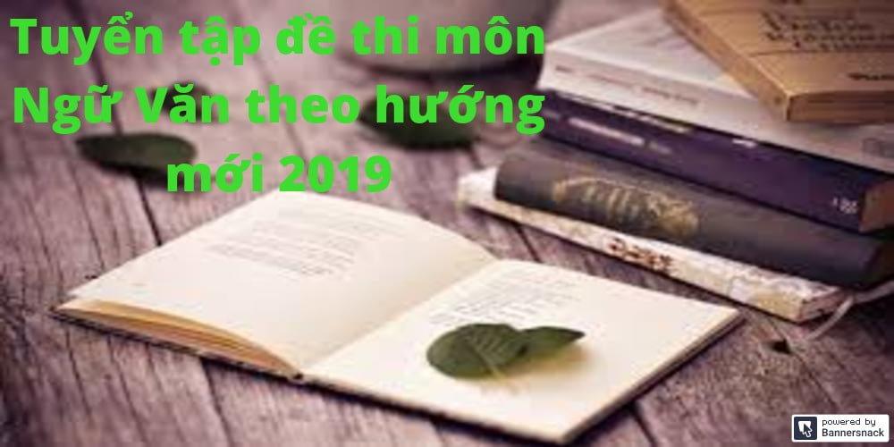 Đề thi THPT môn Văn theo hướng mới