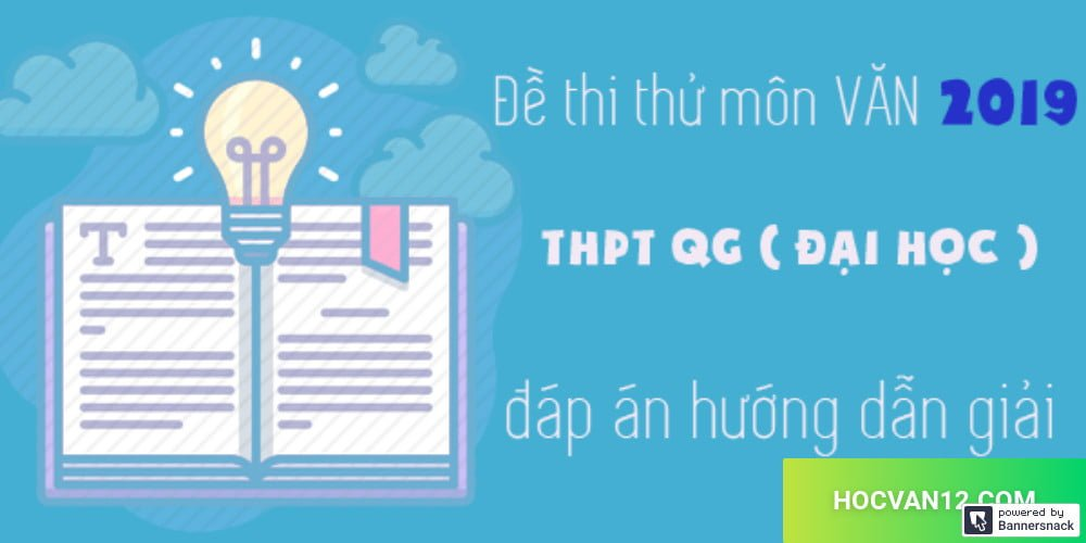 Bộ 3 đề thi THPT môn ngữ văn theo hướng mới năm 2019