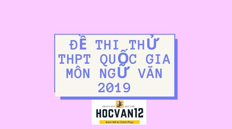 Đề thi thử thpt quốc gia môn ngữ văn 2019