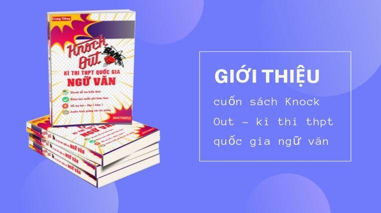 GIỚI THIỆU cuốn sách Knock Out - kì thi thpt quốc gia ngữ văn