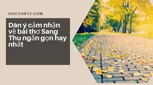 Dàn ý cảm nhận về bài thơ Sang Thu ngắn gọn hay nhất 5